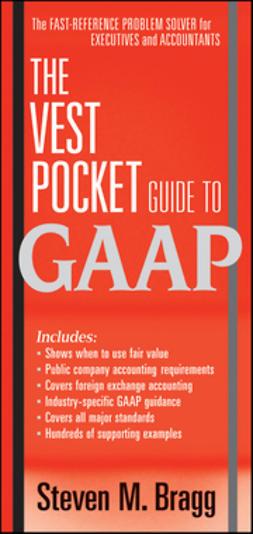 Bragg, Steven M. - The Vest Pocket Guide to GAAP, ebook