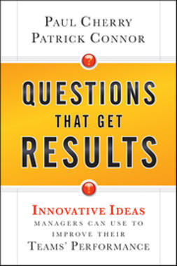 Cherry, Paul - Questions That Get Results: Innovative Ideas Managers Can Use to Improve Their Teams' Performance, ebook