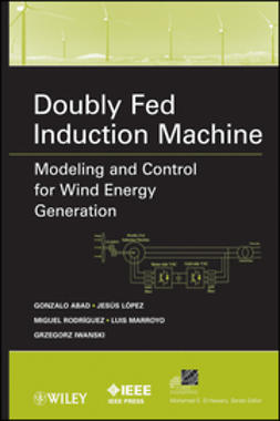 Abad, Gonzalo - Doubly Fed Induction Machine: Modeling and Control for Wind Energy Generation, ebook