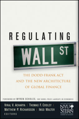 Acharya, Viral V. - Regulating Wall Street: The Dodd-Frank Act and the New Architecture of Global Finance, ebook