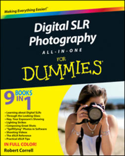 Correll, Robert - Digital SLR Photography All-in-One For Dummies, e-bok