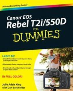 King, Julie Adair - Canon EOS Rebel T2i/550D For Dummies<sup>&#174;</sup>, ebook