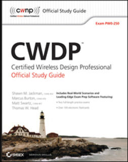 Jackman, Shawn M. - CWDP Certified Wireless Design Professional Official Study Guide: Exam PW0-250, ebook