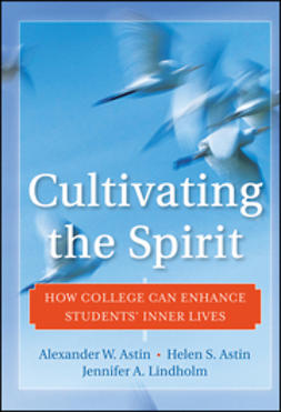 Astin, Alexander W. - Cultivating the Spirit: How College Can Enhance Students' Inner Lives, ebook