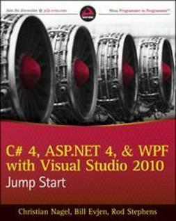 Nagel, Christian - C# 4, ASP.NET 4, and WPF, with Visual Studio 2010 Jump Start, ebook