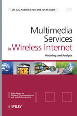 Cai, Lin - Multimedia Services in Wireless Internet: Modeling and Analysis, ebook