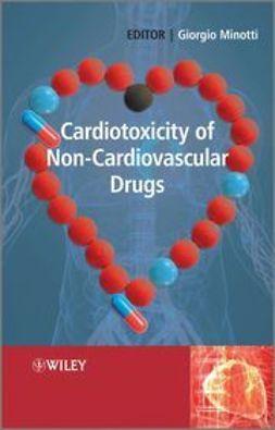 Minotti, Giorgio - Cardiotoxicity of Non-Cardiovascular Drugs, ebook