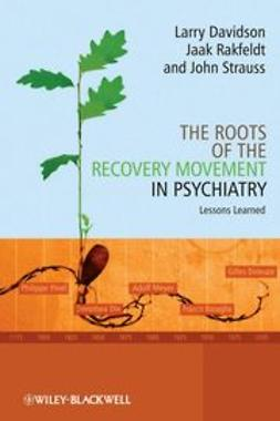 Davidson, Larry - The Roots of the Recovery Movement in Psychiatry: Lessons Learned, ebook