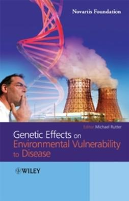 Rutter, Michael - Genetic Effects on Environmental Vulnerability to Disease, ebook