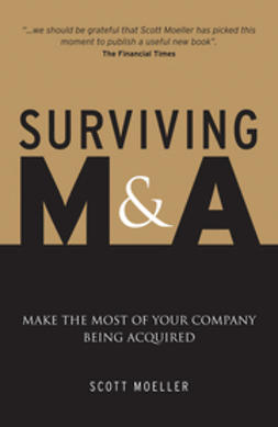 Moeller, Scott - Surviving M&A: Make the Most of Your Company Being Acquired, e-kirja