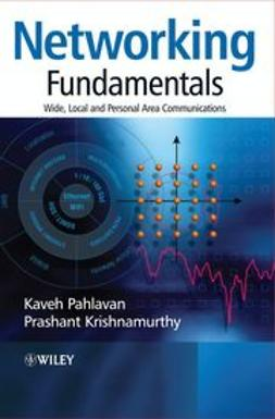 Pahlavan, Kaveh - Networking Fundamentals: Wide, Local and Personal Area Communications, ebook