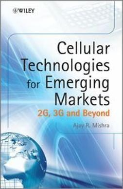 Mishra, Ajay R. - Cellular Technologies for Emerging Markets: 2G, 3G and Beyond, ebook