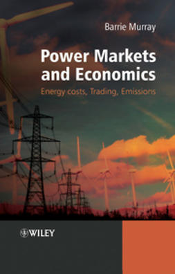 Murray, Barrie - Power Markets and Economics: Energy Costs, Trading, Emissions, ebook