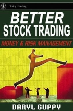 Guppy, Daryl - Better Stock Trading: Money and Risk Management, e-bok