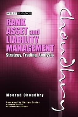Carter, Darren - Bank Asset and Liability Management: Strategy, Trading, Analysis, ebook