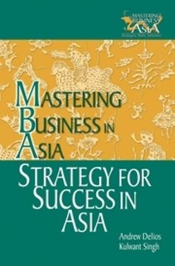 Delios, Andrew - Strategy for Success in Asia: Mastering Business in Asia, ebook