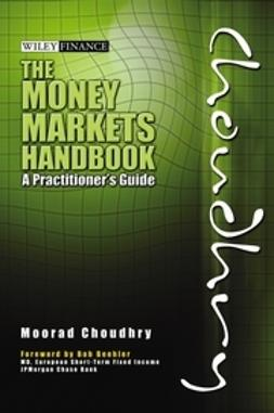 Choudhry, Moorad - The Money Markets Handbook: A Practitioner's Guide, ebook