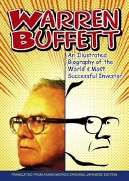 Morio, Ayano - Warren Buffett: An Illustrated Biography of the World's Most Successful Investor, ebook