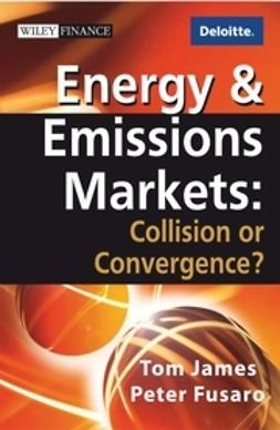 James, Tom - Energy and Emissions Markets: Collision or Convergence, ebook