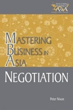 Nixon, Peter - Negotiation Mastering Business in Asia, e-kirja