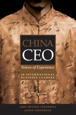 Fernandez, Juan Antonio - China CEO: Voices of Experience from 20 International Business Leaders, ebook