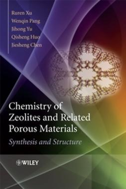 Chen, Jiesheng - Chemistry of Zeolites and Related Porous Materials: Synthesis and Structure, ebook