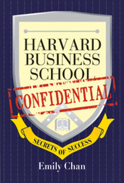 Chan, Emily - Harvard Business School Confidential: Secrets of Success, ebook