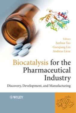 Liese, Andreas - Biocatalysis for the Pharmaceutical Industry: Discovery, Development, and Manufacturing, e-kirja
