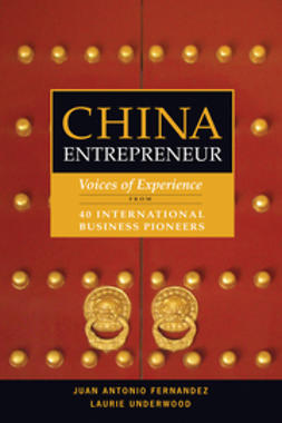 Fernandez, Juan Antonio - China Entrepreneur: Voices of Experience from 40 International Business Pioneers, ebook