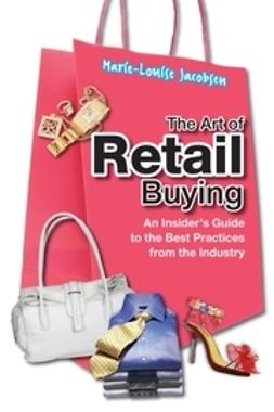 Jacobsen, Marie-Louise - The Art of Retail Buying: An Introduction to Best Practices from the Industry, ebook