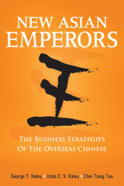 Haley, George T. - New Asian Emperors: The Business Strategies of the Overseas Chinese, e-bok
