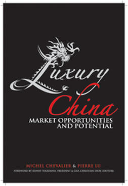 Chevalier, Michel - Luxury China: Market Opportunities and Potential, e-kirja