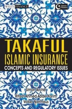Archer, Simon - Takaful Islamic Insurance: Concepts and Regulatory Issues, ebook