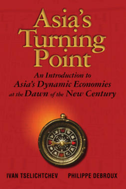 Debroux, Philippe - Asia's Turning Point: An Introduction to Asia's Dynamic Economies at the Dawn of the New Century, ebook