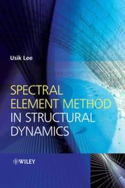 Lee, Usik - Spectral Element Method in Structural Dynamics, ebook