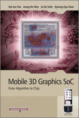 Woo, Jeong-Ho - Mobile 3D Graphics SoC: From Algorithm to Chip, e-bok