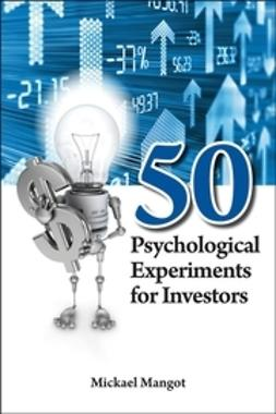 Mangot, Mickäel - 50 Psychological Experiments for Investors, ebook