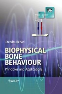 Behari, Jitendra - Biophysical Bone Behaviour: Principles and Applications, ebook