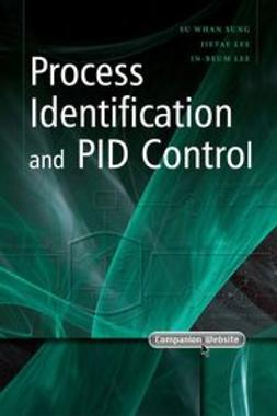 Sung, Su Whan - Process Identification and PID Control, ebook