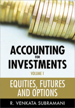 Subramani, R. Venkata - Accounting for Investments, Equities, Futures and Options, ebook