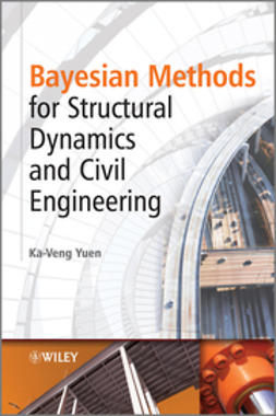 Yuen, Ka-Veng - Bayesian Methods for Structural Dynamics and Civil Engineering, ebook