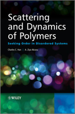 Akcasu, A. Ziya - Scattering and Dynamics of Polymers: Seeking Order in Disordered Systems, e-bok