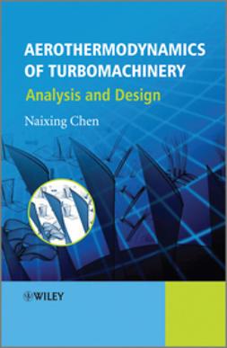 Chen, Naixing - Aerothermodynamics of Turbomachinery: Analysis and Design, e-bok