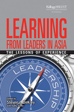 DeKrey, Steven J. - Learning from Leaders in Asia: The Lessons of Experience, e-kirja