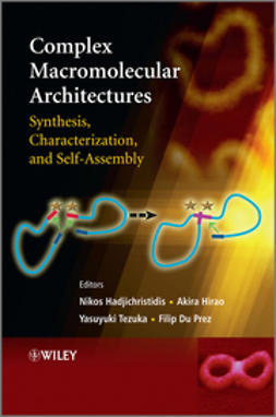Hadjichristidis, Nikos - Complex Macromolecular Architectures: Synthesis, Characterization, and Self-Assembly, ebook