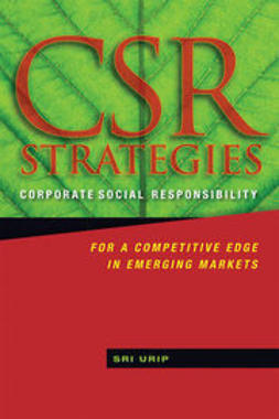Urip, Sri - CSR Strategies: Corporate Social Responsibility for a Competitive Edge in Emerging Markets, ebook