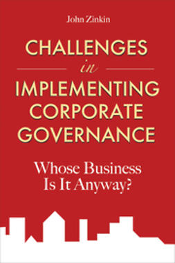 Zinkin, John - Challenges in Implementing Corporate Governance: Whose Business is it Anyway?, ebook