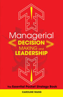 Wang, Caroline - Managerial Decision Making Leadership: The Essential Pocket Strategy Book, ebook