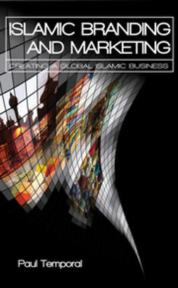Temporal, Paul - Islamic Branding and Marketing: Creating A Global Islamic Business, ebook