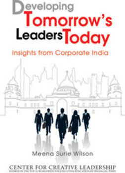 Wilson, Meena Surie - Developing Tomorrow's Leaders Today: Insights from Corporate India, ebook
